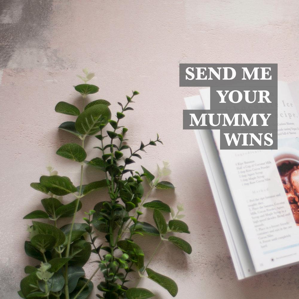 send me your mummy wins.jpg