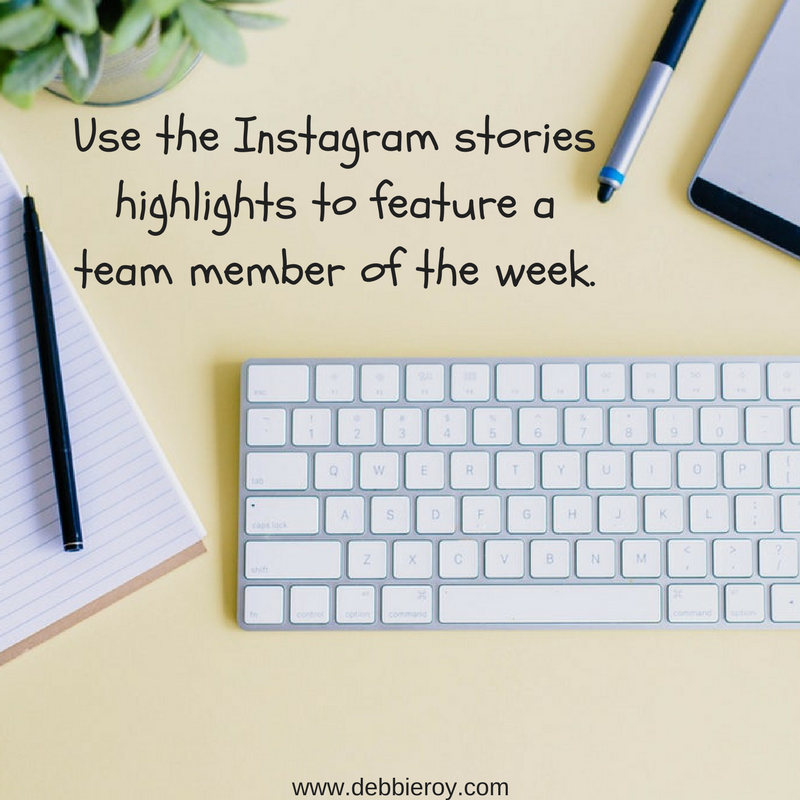 Use the Instagram stories highlights to feature a team member of the week..png