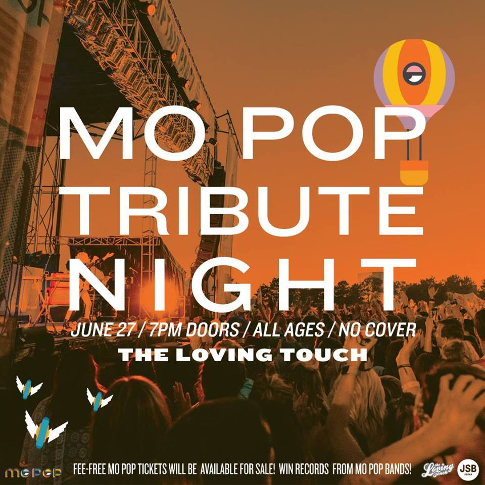 Mo Pop Tribute Night - June 27th - The Loving Touch - Mo pop and the Loving Touch are working together to throw a pre-party again this year! Local artists will be performing tribute acts to past and present performers of the festival. The event is free and you can get fee free tickets if you have yet to get yours for Mo Pop festival. Also records are being given away! To learn more about this event, click below.