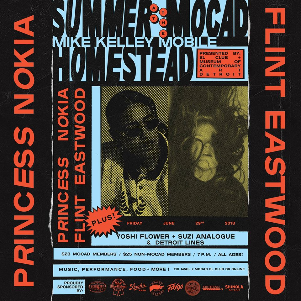 Summer at the MOCADHomestead W/ Princess Nokia + Flint East Wood- June 29th -Museum of Contemporary Art Detroit   - Partnering with El Club, The Museum of Contemporary Art brings the MOCAD Homestead Series. On the lawn of the museum, this show will be the first concert in the series! From NYC, Princess Nokia is a talented artist and outspoken feminist. Her lyrics reflect her values and life all the while being fun to listen to. Her incredible stage presence will be matched by her wonderful co-headliner Flint Eastwood, who has  recently released the new LGBTQ anthem