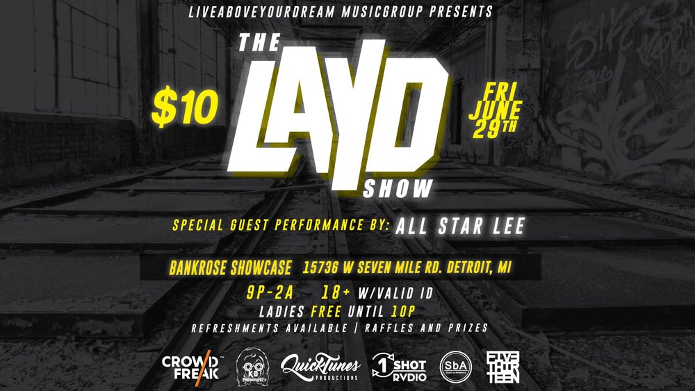 LAYD: Allstar Lee, Joey Mayhem, WSG - June 29th - 15736, W 7 Mile Rd  - LAYD Music Group is back this month with their new set of featured artists! Performers that night includes: Allstar Lee, HomelessxHonds, Joey Mayhem, Josef Coney, Mike Fate, $enpai, So Easy, and Tiny Jag. Sounds are provided by DJ Quicktunes. To learn more about this showcase, click below.