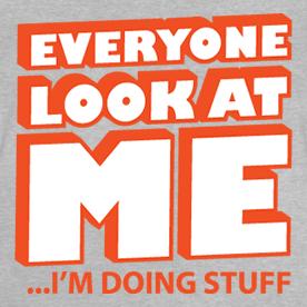 everyone-look-at-me.png