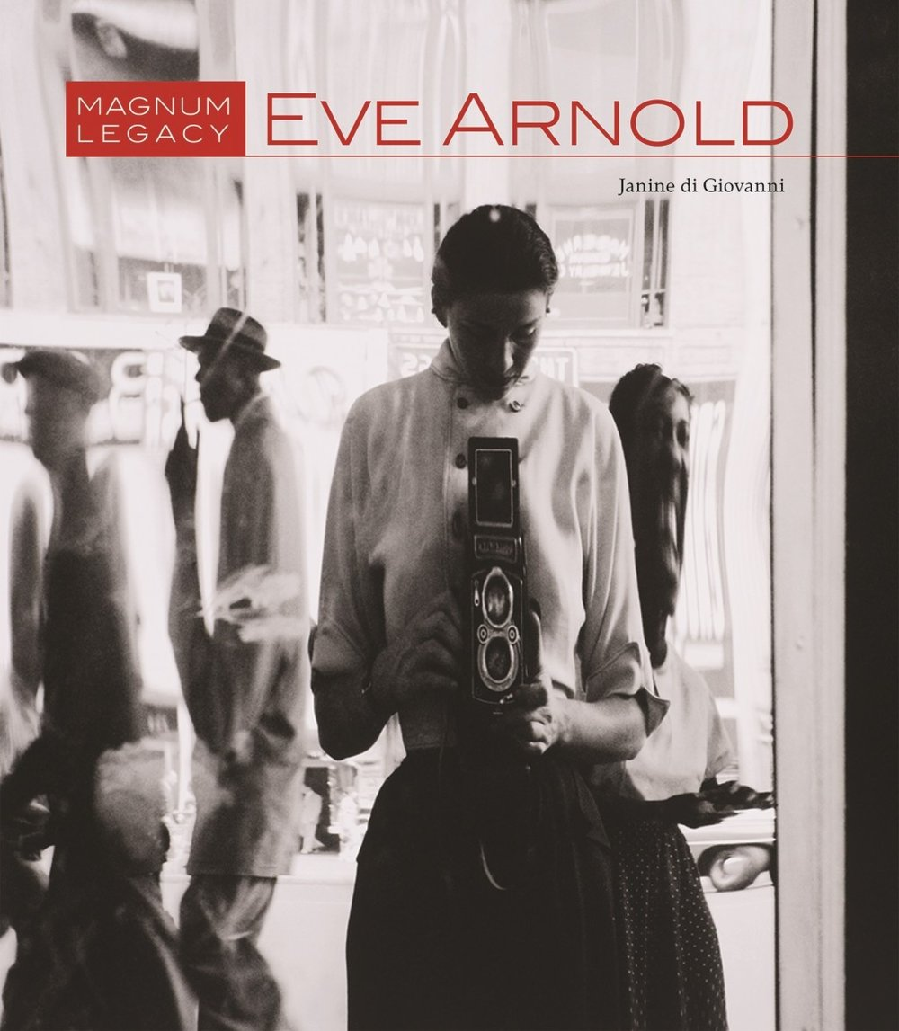 """Eve Arnold: Magnum Legacy"" by Janine Di Giovanni (Prestel)"