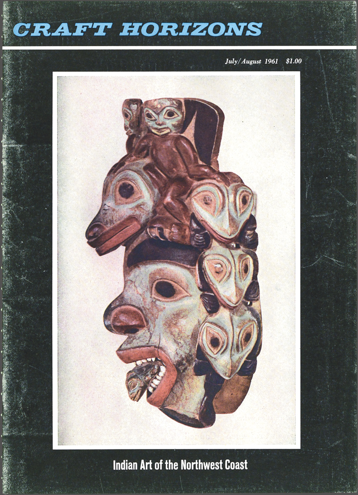 Unidentified Tlingit artist, Untitled, 1825 – 1875, handcarved wood, paint, Craft Horizons, July/August 1961, Volume 21, Number 4