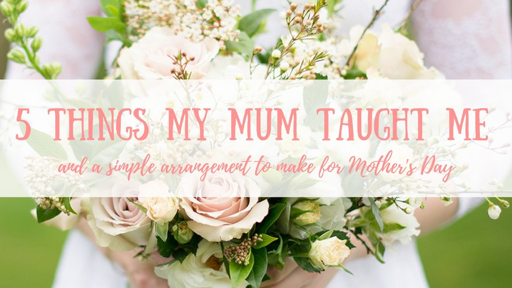 5 Things My Mum Taught Me