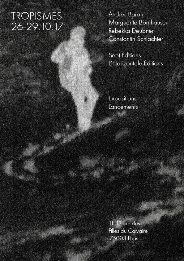 Exposition «Tropismes», Paris26.10.2017 - 29.10-2017 - Présentation des éditions de Rebekka Deubner et Andrés Baron.