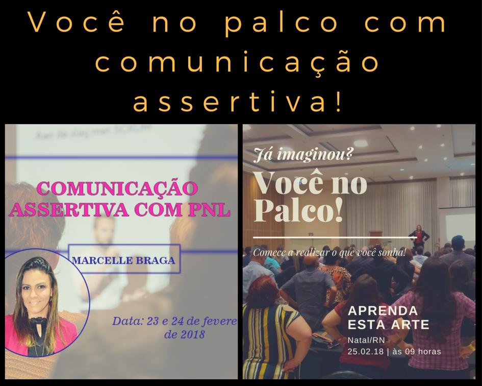 Você no palco com Comunicação Assertiva com PNL - por Marcelle Braga