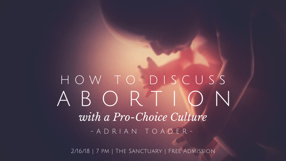 Oregon is one of the most abortion-friendly states in the country. But how can we change that when so many people vote for pro-choice politicians?  Speaker Adrian Toader will teach you how to talk about abortion without being preachy or confrontational. Come get equipped to change the culture! Join us February 16th at 7:00 pm in the Sanctuary.