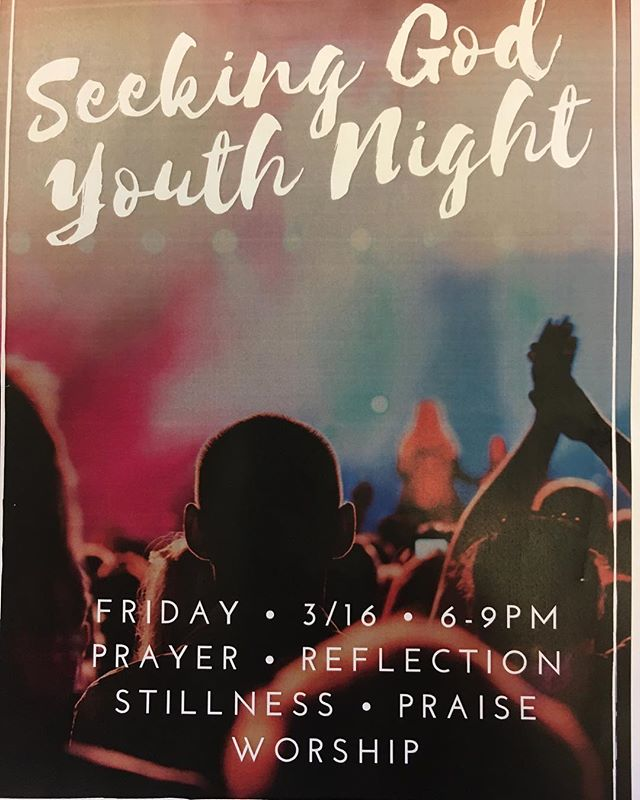 Desire to seek God. Come Friday night for prayer, thankfulness, & praise