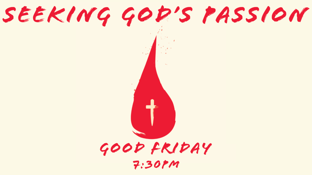 On Good Friday, we will be having one of our Seeking God nights, focussing on seeking God's passion. Stations Of The Cross will be available, and we will have Communion, singing, and will be reading through Mark 14 and 15, as we remember Christ's death for us.
