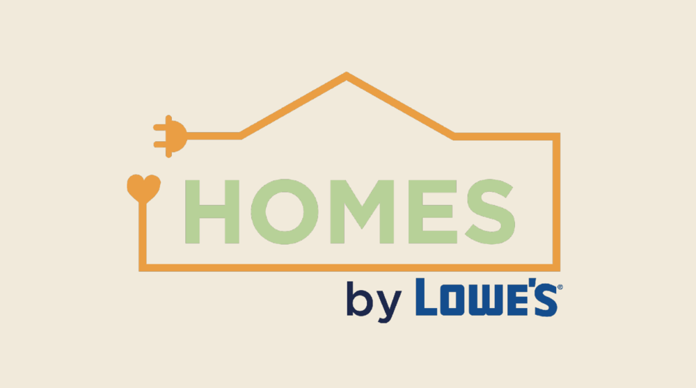 """HOMES"" by Lowe's Logo.  The HOMES by Lowe's line will be a curated collection of smart home products whose intuitive design and multi-faceted capabilities will appeal to the Care Pair audience, and empower them, rather than intimidate them."