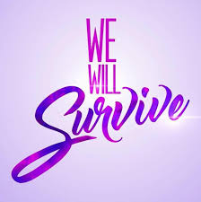 we will survive.jpeg