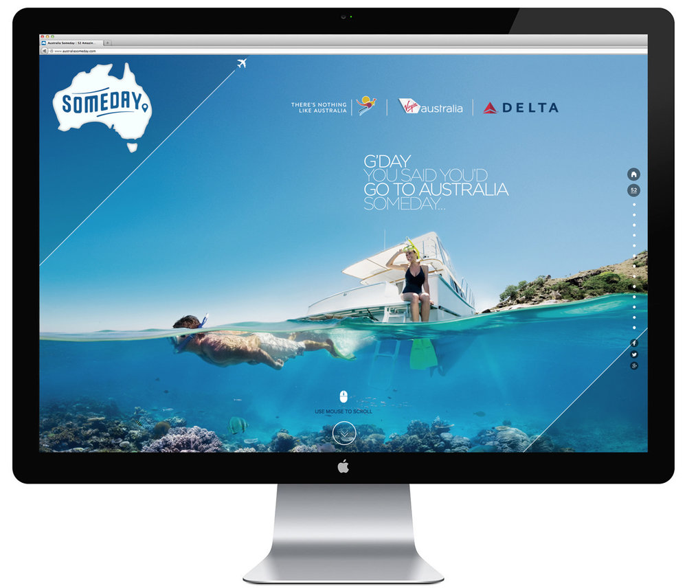 Some websites can take months to build – just like this one we built for Tourism Australia, Virgin Australia and Delta Air Lines for our global advertising campaign 'Someday'. However, with amazing software such as Squarespace or Wix, you can literally build a great looking, functional website for your business within days.