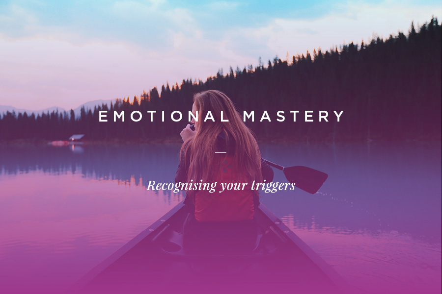 emotional-mastery-recognising-triggers.jpg