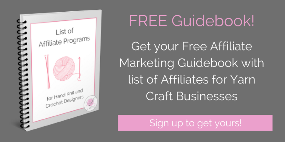 Get your FREE list of the best Affiliate Programs for Crochet and Hand Knit Pattern Designers and FREE Craft Affiliate Marketing Guide.