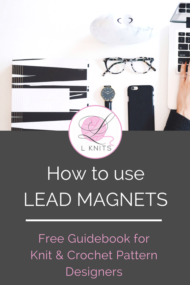 Here's a step-by-step tutorial to using Opt-in Lead Magnets to get more Crochet and Hand Knit crafters to subscribe to your website newsletter. Download your FREE Lead Magnet Promotion Guidebook.