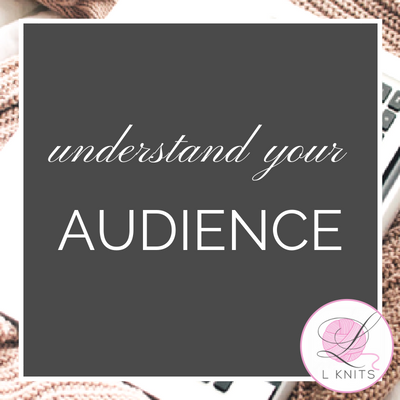 Understand your Audience - Design Your Brand | LKnits.com.png