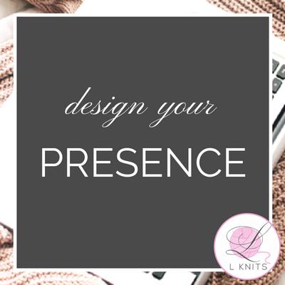 Design your Presence - Design Your Brand | LKnits.com.png