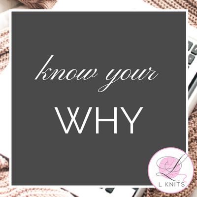 Know your Why - Design Your Brand | LKnits.com.png