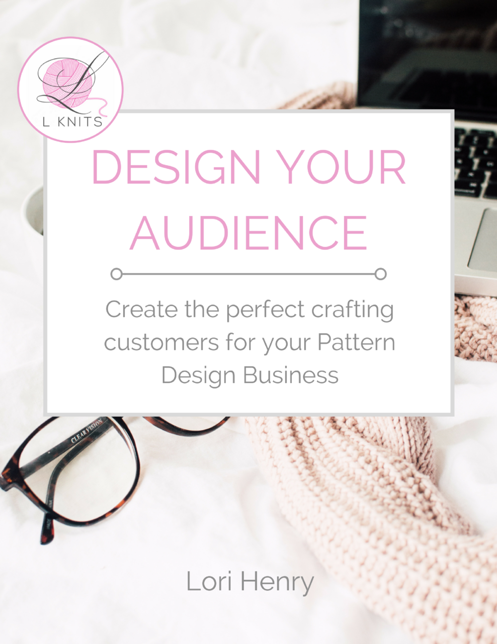 DESIGN YOUR AUDIENCE Workbook | L Knits.com .png