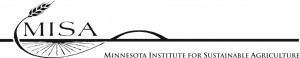 Minnesota Institute for Sustainable Agriculture (MISA)   The purpose of MISA is to bring together the diverse interests of the agricultural community with interests from across the University community in a cooperative effort to develop and promote sustainable agriculture in Minnesota and beyond  / Website
