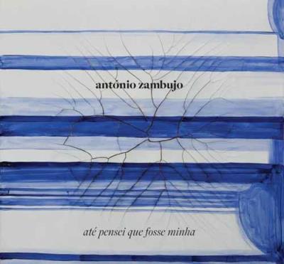 CD-Até-Pensei-Que-Fosse-Minha-António-Zambujo1399€-.jpg