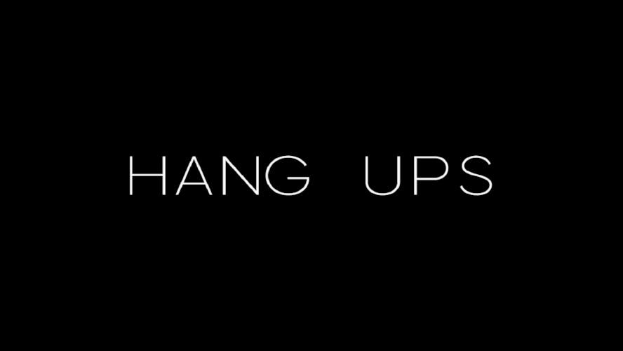 Hang Ups /Title Card and Series Graphics