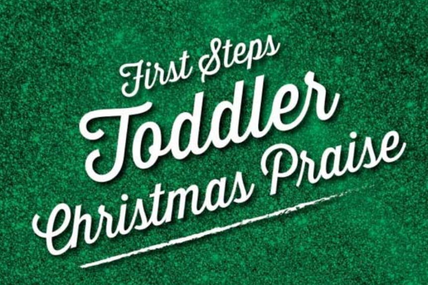 "A glittery green logo reading ""First Steps Toddlers Christmas Praise"""