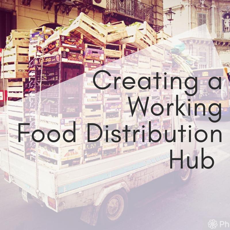 Creating a Working Food Distribution Hub