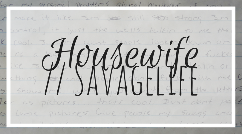Housewife // Savagelife