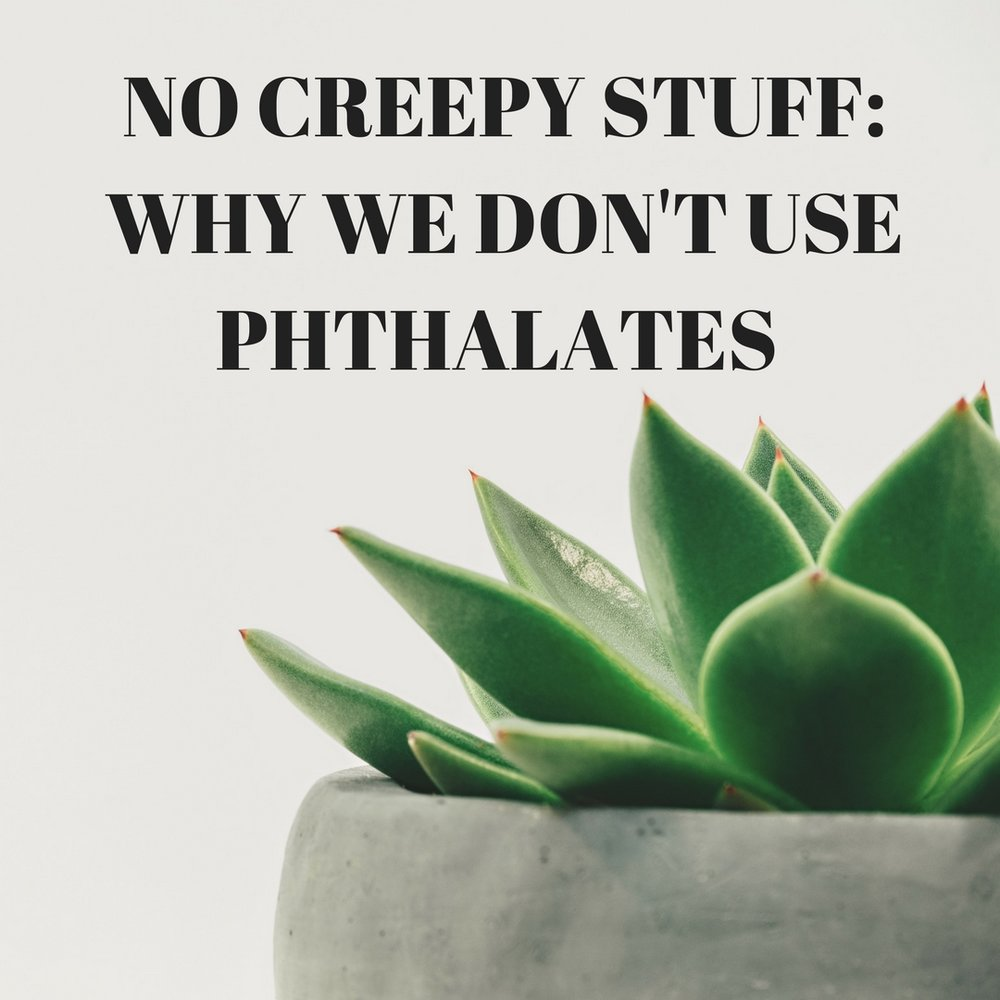 No Creepy Stuff_ PHTHALATES.jpg