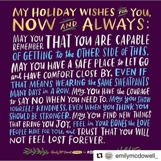 For everyone who struggles during the holiday season. Let's be extra kind to each other and gentle with ourselves. From the awesomely wise and 💯 @emilymcdowell_ 🙏🏼
