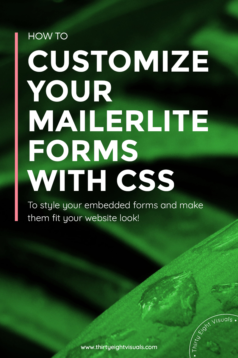 How to customize your MailerLite embedded forms through CSS.