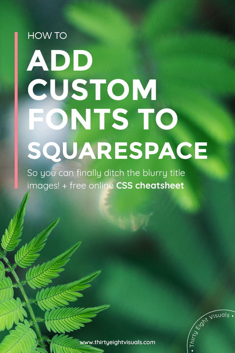 How to add custom fonts to your Squarespace site.