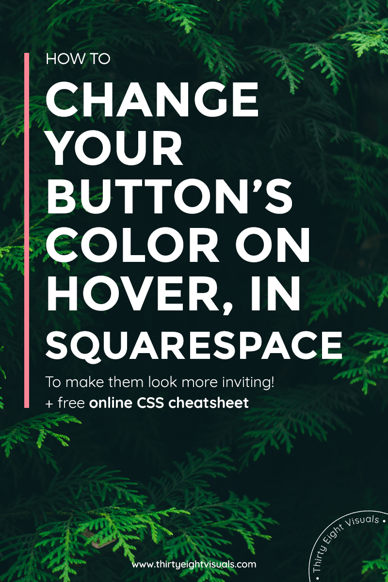 How to change your button's color on hover mode, in Squarespace, by using CSS injection