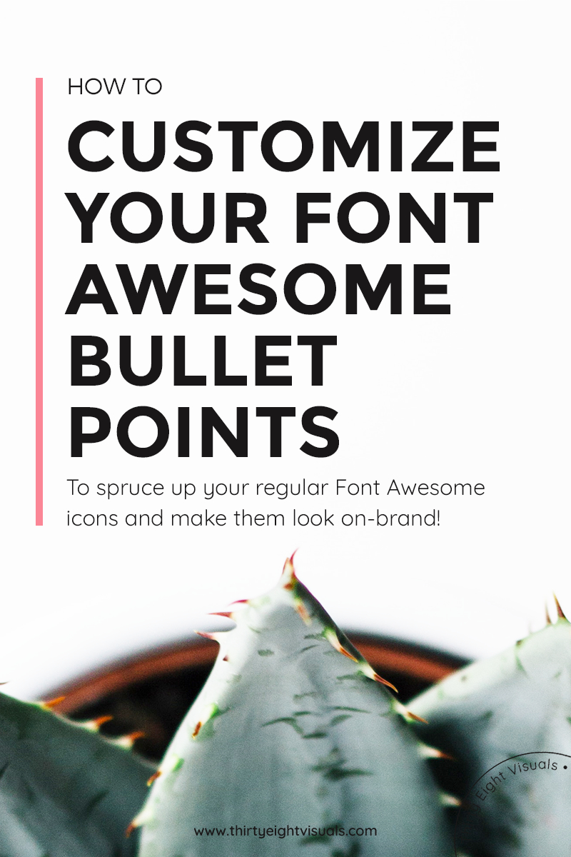 How to customize your Font Awesome icons to create bullet points.