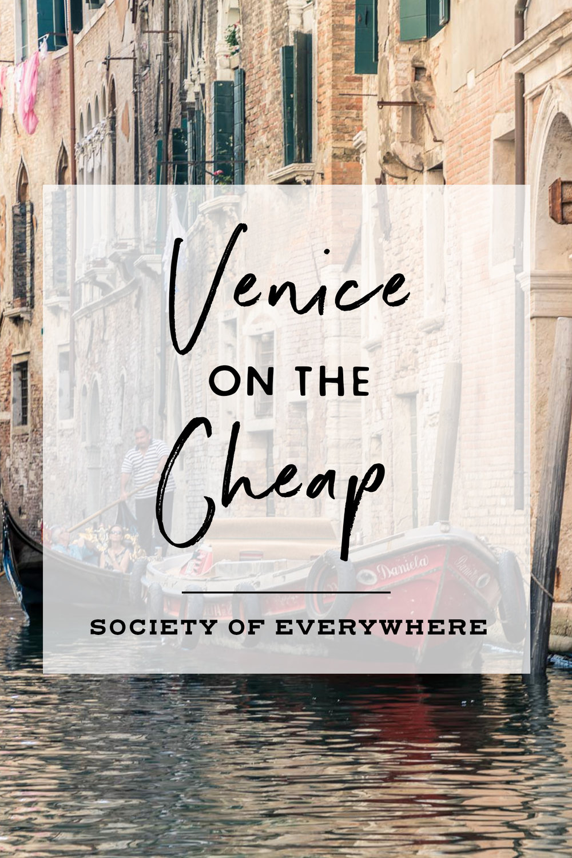 Venice on the Cheap | Society of Everywhere