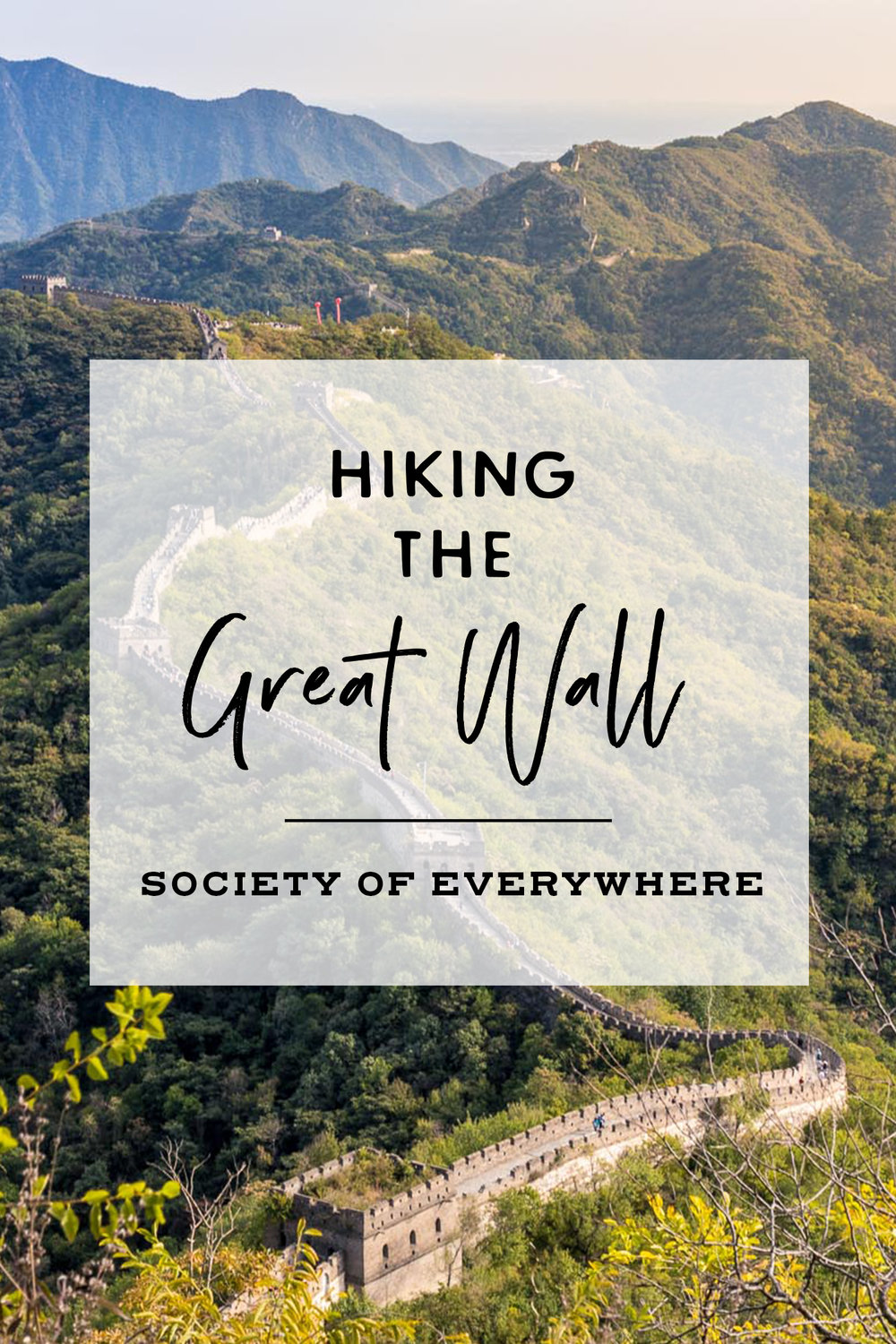 Hiking the Wild Wall | Society of Everywhere