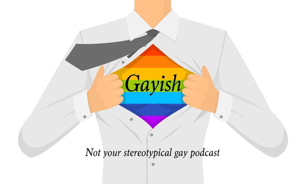 Gayish is a gay & LGBT+ podcast that bridges the gap between sexuality and actuality. Mike and Kyle talk about gay stereotypes they fit into, ones they don't, and everything in between.