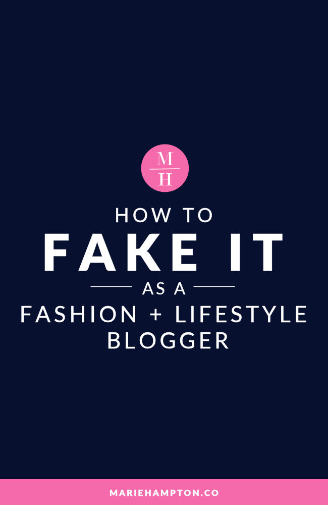 Fake it till you make it as a fashion blogger. Read the full post to find out why this is so important!