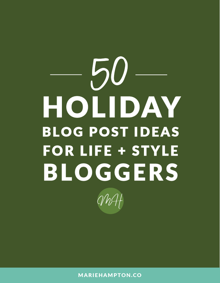 Tired of the same old holiday posts? Here are 50 holiday themed posts for your fashion and lifestyle blog. // Read the post for the full list.