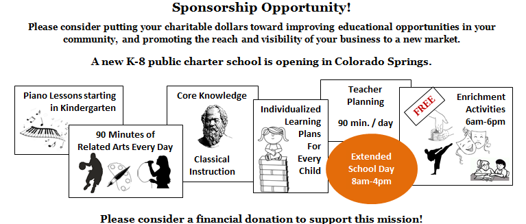 We are actively seeking sponsorships from local businesses and organizations. In exchange for your financial, material, or service support, we are offering print space for your company's logo on our school sprit t-shirts, website, and newsletters. Additionally, our sponsors will be highlighted at the school's grand opening event and receive a sponsorship plaque to be placed on the wall in our Main Office.     If you do not own a business of your own, talk to your management about this wonderful opportunity to support quality education for our children! For more information about support opportunities or to propose a donation agreement, please contact the school leader, Leigha Johnson, at      johnson.leigha@outlook.com.