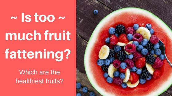 Is too much fruit fattening?