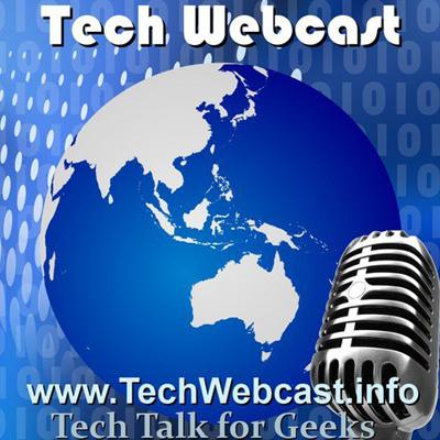 Tech Webcast - Tech Webcast is an Australian tech podcast covering many topics.