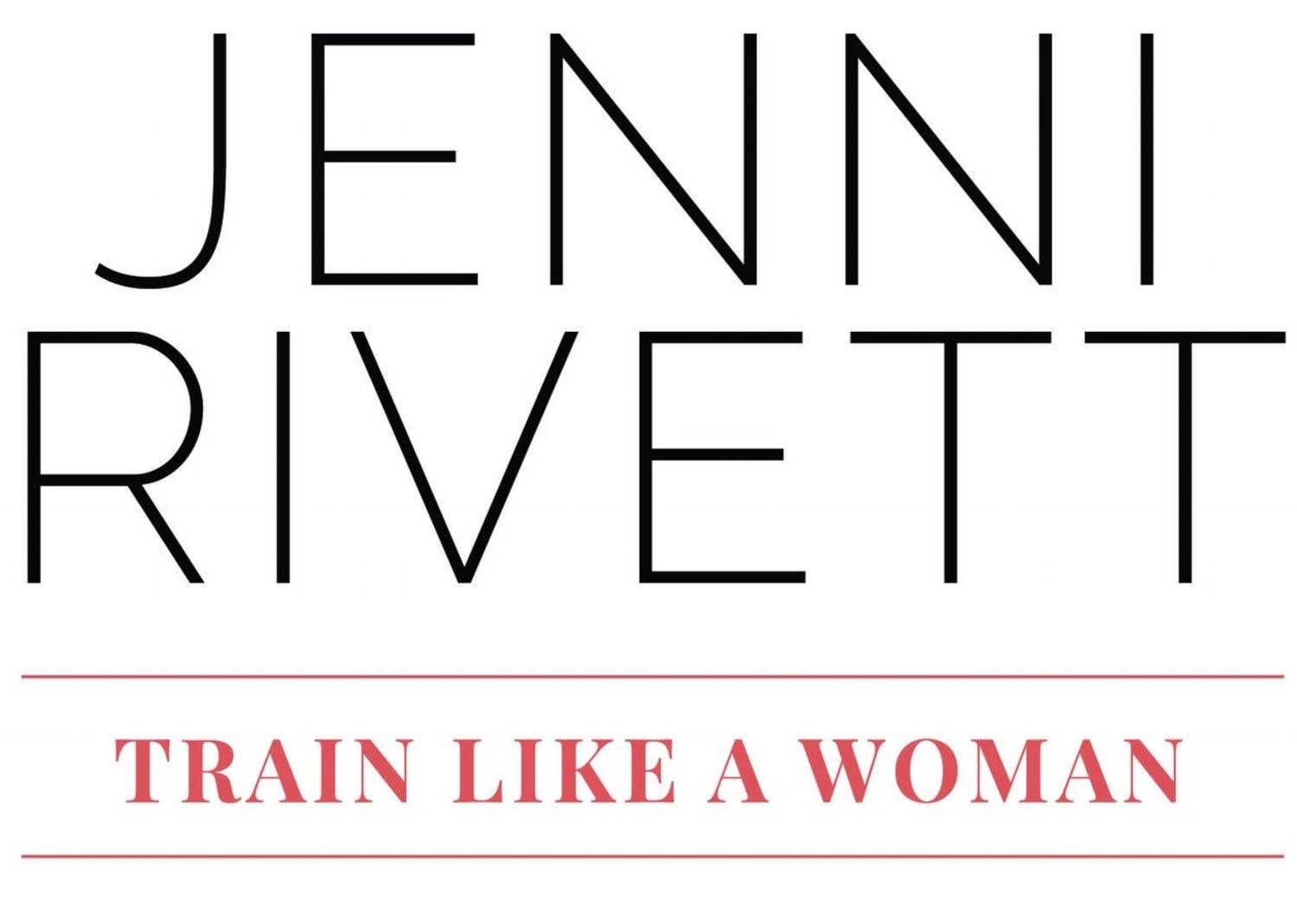 Jenni Rivett | Train like a woman