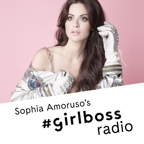 sophia amoruso girlboss radio podcast