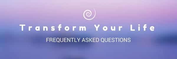 Transform Your Life - FAQ.jpg