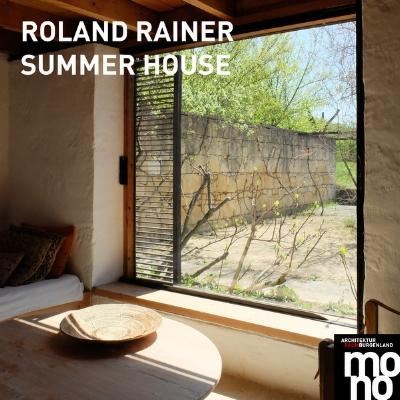 ROLAND RAINER  SUMMER HOUSE, erschienen bei ARCHITEKTUR RAUMBURGENLAND in der Serie mono