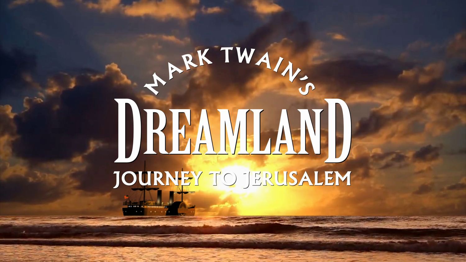 Mark Twain's Journey to Jerusalem: Dreamland