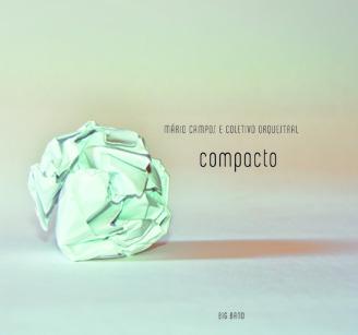 Compacto  (Brazil, 2011)  Mario Campos and Coletivo Orquestral